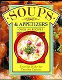 Creative Cuisine-Soups and Appetizers, Carolyn Garner, 1572150211