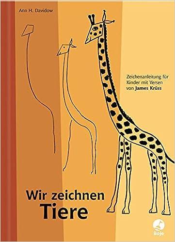 Wir Zeichnen Tiere Amazon De James Kruss Ann H Davidow Bucher
