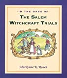 In the Days of the Salem Witchcraft Trials, Marilynne K. Roach, 0618391967