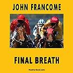 Final Breath  | John Francome
