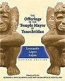 The Offerings of the Templo Mayor of Tenochtitlan, Leonardo Lpez Lujan, 0826329586