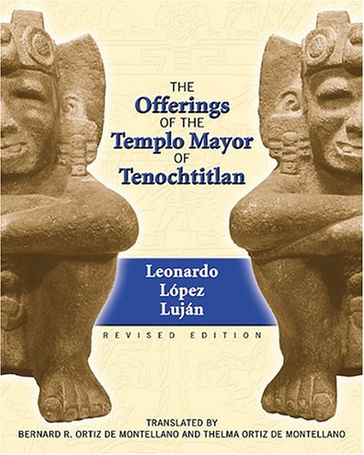 The Offerings of the Templo Mayor of Tenochtitlan