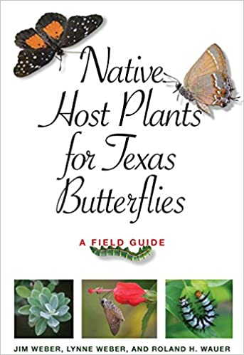 Native Host Plants For Texas Butterflies: A Field Guide (Myrna And David K.  Langford Books On Working Lands) First Edition