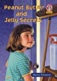 img - for Peanut Butter and Jelly Secrets (Alex Series) book / textbook / text book