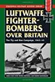 Luftwaffe Fighter-Bombers over Britain, Chris Goss and Peter Cornwell, 0811706915