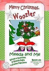 Merry Christmas, Woozler: A Beginner Reader Series for Kids! (Meeda and Me Series Book 3)