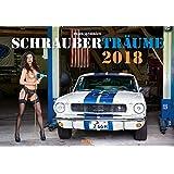 Schrauberträume 2018: Der erotische Kalender für Schrauber- und Auto-Enthusiasten
