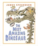 The Most Amazing Dinosaur, James Stevenson, 0688164331