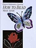 How to Bead, Maisie Jarratt, 0864173725