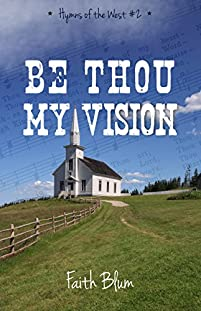 Be Thou My Vision by Faith Blum ebook deal