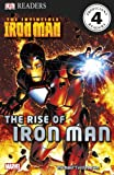 DK Readers L4: The Invincible Iron Man: The Rise of Iron Man