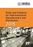 Rules and Guidance for Pharmaceutical Manufacturers and Distributors (Orange Guide) 2015 (The Orange Guide 2015)