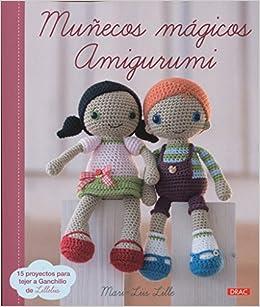Muñecos mágicos amigurumi : 15 proyectos para tejer a ganchillo de Lilleliis: Mari-Liis Lille: 9788498745405: Amazon.com: Books