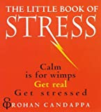 """""""The Little Book Of Stress Calm Is for Wimps, Get Real, Get Stressed"""" av Rohan Candappa"""