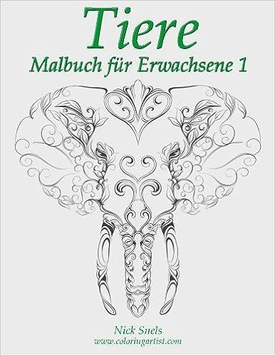 Tiere Malbuch für Erwachsene 1: Amazon.de: Nick Snels: Bücher