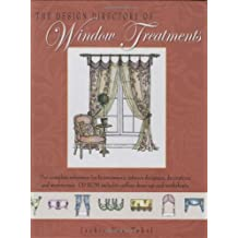 The Design Directory of Window Treatments: A Complete Reference for Homeowners, Interior Designers, Decorators, and Window Workshops
