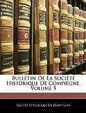 Bulletin de la Société Historique de Compiègne, , 1144799279