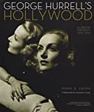 George Hurrell s Hollywood: Glamour Portraits 1925-1992