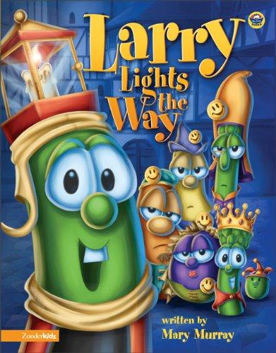 Larry Lights the Way (Big Idea Books / VeggieTales)