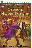 Oregon Sweet Oregon, Kathleen Karr, 0064404978