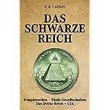 "Das schwarze Reich. Geheimgesellschaften: Templerorden, Thule-Gesellschaft. Das dritte Reich. CIAvon ""E R Carmin"""