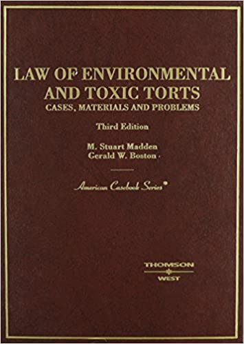 Read online Madden's Law of Environmental and Toxic Torts: Cases, Materials and Problems, 3d (American Casebook Series) (English and English Edition) PDF, azw (Kindle), ePub, doc, mobi