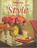 Southern Living Secrets of Style, Anonymous, 0848728157