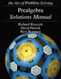 Prealgebra Solutions Manual, Richard Rusczyk and David Patrick, 1934124222