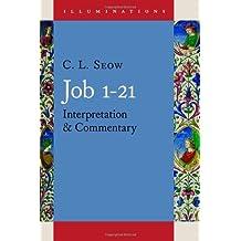 Job 1 - 21: Interpretation and Commentary