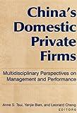China's Domestic Private Firms, Anne S. Tsui, 0765613832