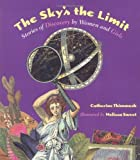 img - for The Sky's the Limit: Stories of Discovery by Women and Girls by Catherine Thimmesh (2002-03-11) book / textbook / text book