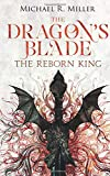 The Dragon's Blade: The Reborn King: Volume 1