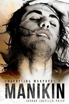 Manikin (Channeling Morpheus 3) by [Price, Jordan Castillo]