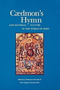 Caedmon's Hymn and Material Culture in the World of Bede: 10 (Medieval European Studies Series) by Allen J. Frantzen (2007-12-30)