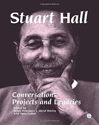 Stuart Hall: Conversations, Projects and Legacies (Goldsmiths Press)