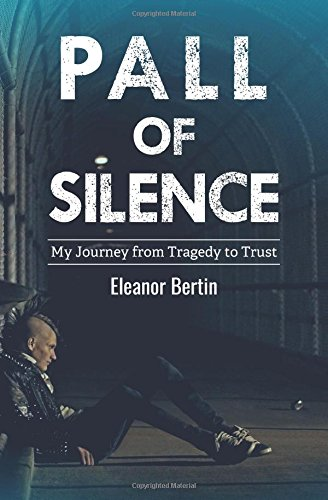Pall of Silence: My Journey from Tragedy to Trust