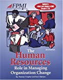 The Human Resources Role in Managing Organization Change, Kaplan, Thomas F. and Benson, Ann F., 1930542437