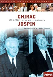 Chirac / Jospin : 1970-2002 : Deux vies politiques