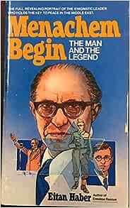 Menachem Begin: The legend and the man: Haber, Eitan: 9780440161073:  Amazon.com: Books