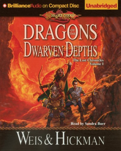 Download Dragons of the Dwarven Depths: The Lost Chronicles, Volume I (Lost Chronicles Trilogy) PDF