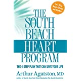 The South Beach Heart Program:The 4-Step Plan That Can Save Your Life (The South Beach Diet)