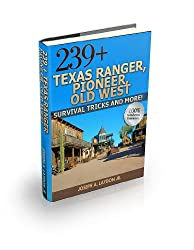 239+ Texas Ranger, Pioneer, Old West Survival Tricks And More! (English Edition)