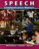 Speech: Communication Matters, McCutcheon, Randall and Schaffer, James, 0658013351