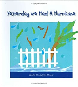 Yesterday We Had a Hurricane: Deirdre McLaughlin Mercier: 9780975434253: Amazon.com: Books