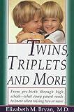 Twins, Triplets, and More, Elizabeth Bryan and Elizabeth M. Bryan, 0312078765
