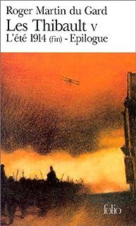 Les Thibault : [5] : L'été 1914 : Epilogue.