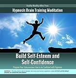 Build Self-Esteem & Self-Confidence Hypnosis