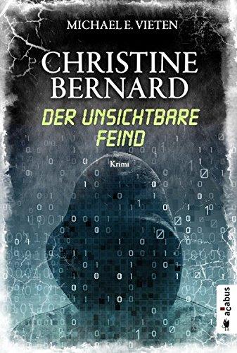 Christine Bernard. Der unsichtbare Feind: Thriller