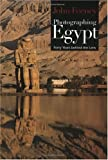 Photographing Egypt, John Feeney, 9774248910