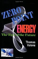 Zero Point Energy, The Fuel of the Future